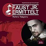 Wahre Vampire (Faust jr. ermittelt 03) | Sven Preger,Ralph Erdenberger