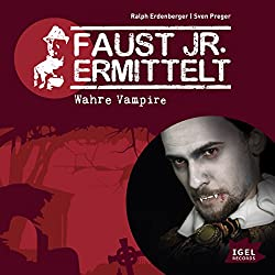 Wahre Vampire (Faust jr. ermittelt 03)
