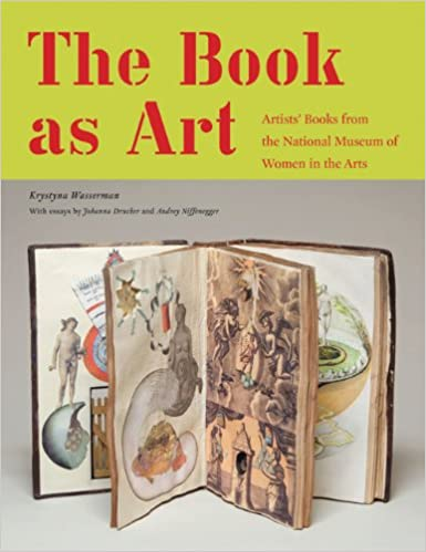 The Book As Art Artists Books From The National Museum Of Women - 21 incredible works art sculpted books