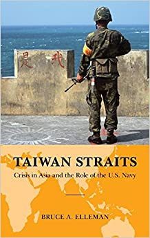 Taiwan Straits: China, Taiwan, and the Role of the U.S. Navy (Global Flashpoints: A Series)