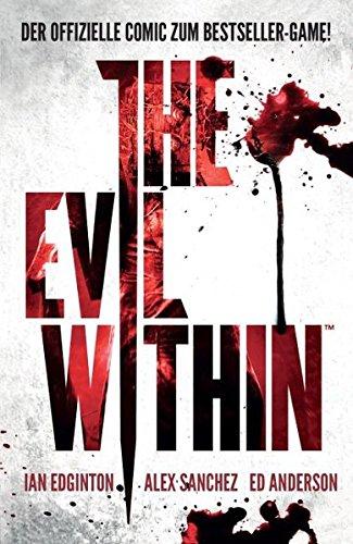 The Evil Within: Der offizielle Comic zum Videogame Taschenbuch – 20. April 2015 Ian Edgington Alex Sanchez Ed Anderson Panini
