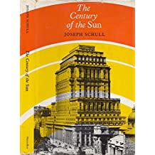 The Century of the Sun; the First Hundred Years of Sun Life Assurance Company of Canada