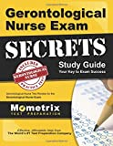 Gerontological Nurse Exam Secrets Study Guide: Gerontological Nurse Test Review for the Gerontological Nurse Exam