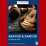 Santos & Santos (Dramatization) | Octavio Solis