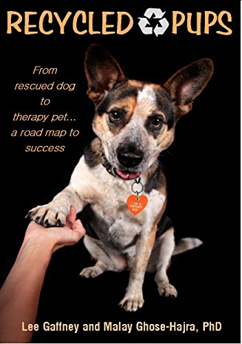 Recycled Pups: From rescued dog to therapy pet-a roadmap to (Recycled Map)