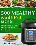 500 Mealthy Pressure Cooker Cookbook: Easy, Healthy and Tasty Mealthy MultiPot Recipes