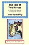 The Tale of Two Horses: A 10,000 Mile Journey as Told by the Horses (Equestrian Travel Classics)