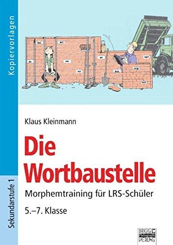 Brigg: Deutsch: Die Wortbaustelle: Morphemtraining für LRS-Schüler - 5.-7. Klasse. Kopiervorlagen