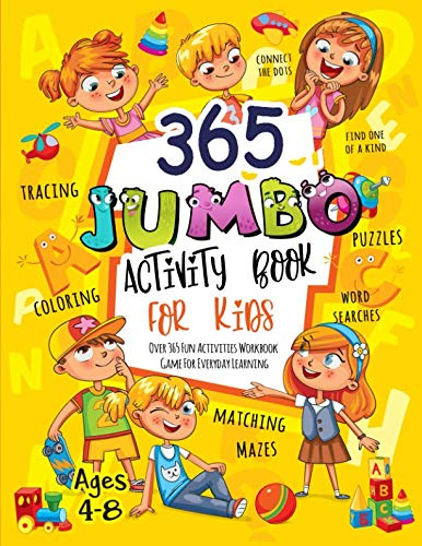 365 Jumbo Activity Book for Kids Ages 4-8: Over 365 Fun Activities Workbook Game For Everyday Learning, Coloring, Dot to Dot, Puzzles, Mazes, Word Search and More!