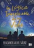 img - for La l gica inexplicable de mi vida / The Inexplicable Logic of My Life (Spanish Edition) book / textbook / text book