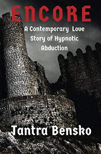 Encore: A Contemporary Love Story of Hypnotic Abduction (The Agents of the Nevermind) (Volume 3) (Dennis Best Richmond Va)