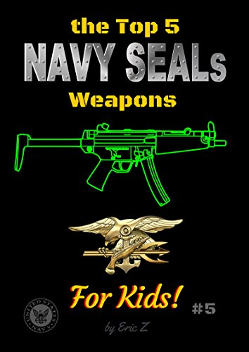 Obliterate the leadership gap!The Top 5 Navy SEALs Weapons for Kids!This little book highlites the top 5 Weapons that the Navy SEALs use.--Take the Special Forces Placement Survey!--There is a Free survey to help you+your kids find the right special ...