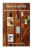 Trucs et Astuces: Pour la Maison, A. M. Maryjo, 1481869744