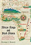 #6: African Kings and Black Slaves: Sovereignty and Dispossession in the Early Modern Atlantic (The Early Modern Americas)