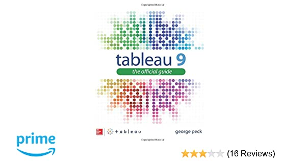 tableau 9 the official guide 9780071843294 computer science books