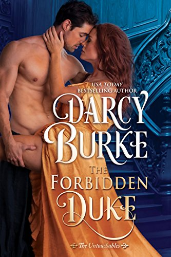 The Forbidden Duke (The Untouchables Book 1) by [Burke, Darcy]