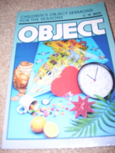Children's Object Sermons for the Seasons (Object Lessons)