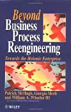 Beyond Business Process Reengineering: Towards the Holonic Enterprise