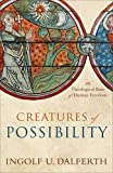 Creatures of Possibility: The Theological Basis of Human Freedom