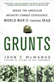 Book cover for Grunts: Inside the American Infantry Combat Experience, World War II Through Iraq