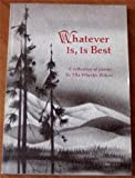 Whatever Is, Is Best, Ella Wheeler Wilcox, 0883960117