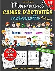 Mon grand cahier d'activités maternelle: de 4 à 6 ans | Apprendre en s'amusant | 200 activités dans le respect des programmes scolaires | cahier de vacances maternelle