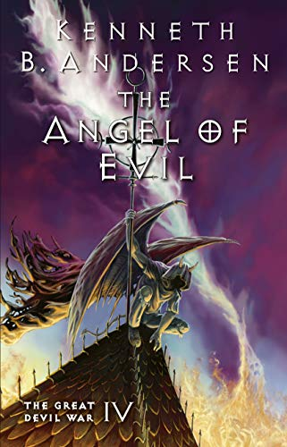 The Angel of Evil: The Great Devil War IV by [Andersen, Kenneth B., Andersen, Kenneth Bøgh]