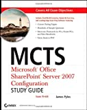 MCTS - Microsoft Office SharePoint Server 2007 Configuration (Exam 70-630), James Pyles, 0470226633
