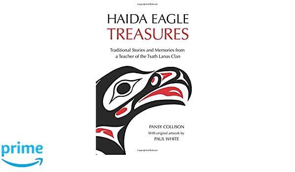 Haida Eagle Treasures Traditional Stories And Memories From A