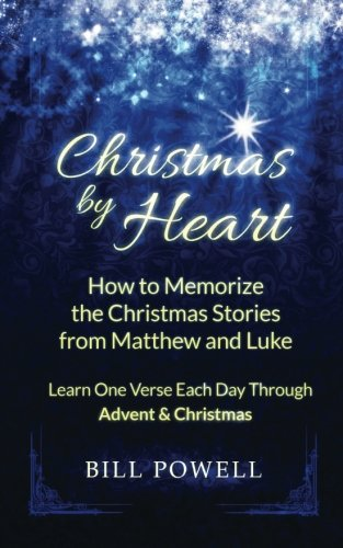Download Christmas by Heart: How to Memorize the Christmas Stories from Matthew and Luke: Learn One Verse Each Day Through Advent and Christmas pdf epub