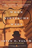 Front cover for the book When Nietzsche Wept by Irvin D. Yalom