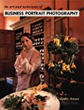 The Art and Techniques of Business Portrait Photography, Andre Amyot, 1584281073