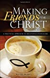 Making Friends for Christ: A Practical Approach to Relational Evangelism