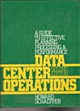 Data Center Operations : A Guide to Effective Planning, Processing, and Performance, Schaeffer, Howard, 0131960644