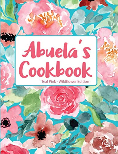 Abuela's Cookbook Teal Pink Wildflower Edition by Pickled Pepper Press