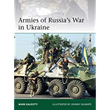 Armies of Russia's War in Ukraine (Elite Book 228) (English Edition)
