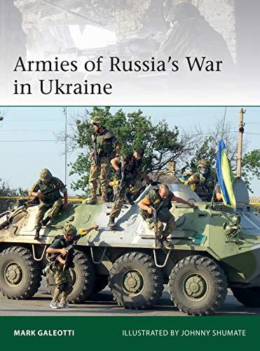 Armies of Russia's War in Ukraine (Elite Book 228)