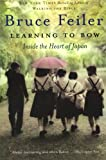 Learning to Bow: Inside the Heart of Japan, Bruce Feiler, 0060577207