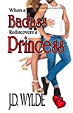 When a Badass Rediscovers a Princess (The Second Chance at Love Series Book 3)