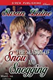 The Season of Snow and Snogging (Siren Publishing Classic ManLove)