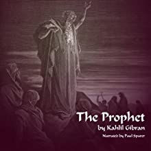 The Prophet  Audiobook by Khalil Gibran Narrated by Alec Sand