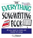 The Everything Songwriting Book, C. J. Watson, 1580629563
