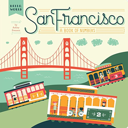 San Francisco: A Book of Numbers (Hello, World)