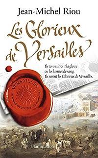 Versailles, le palais de toutes les promesses : [3] : Les glorieux de Versailles, 1679-1682