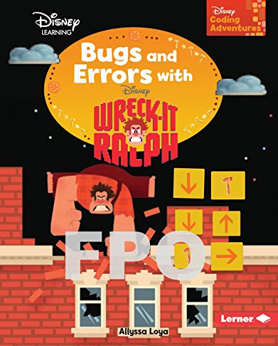 Bugs and Errors with Wreck-it Ralph (Disney Coding Adventures) by Lerner Pub Group