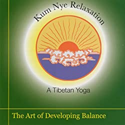 Kum Nye Relaxation: The Art of Developing Balance