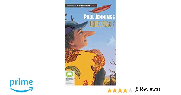 Unbelievable!: Paul Jennings: 9781743140529: Amazon.com: Books