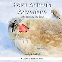 Polar Animals Adventure: With Sammy the Seal (Learn at Bedtime)