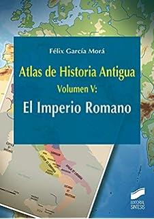 Atlas Histórico del Mundo Romano: 22 Atlas Históricos: Amazon.es: González Román, Cristóbal: Libros