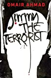 Front cover for the book Jimmy: The Terrorist by Omair Ahmad